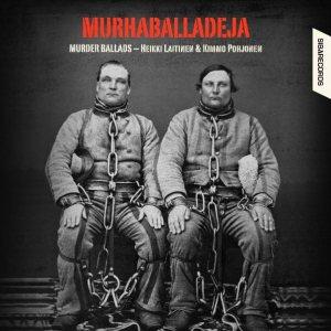 Murhaballadeja_Murder_Ballads